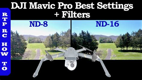 DJI Mavic Pro Best Settings, Best ND Lens Filters and How