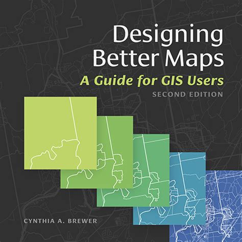 Esri Press | Designing Better Maps | A Guide for GIS Users